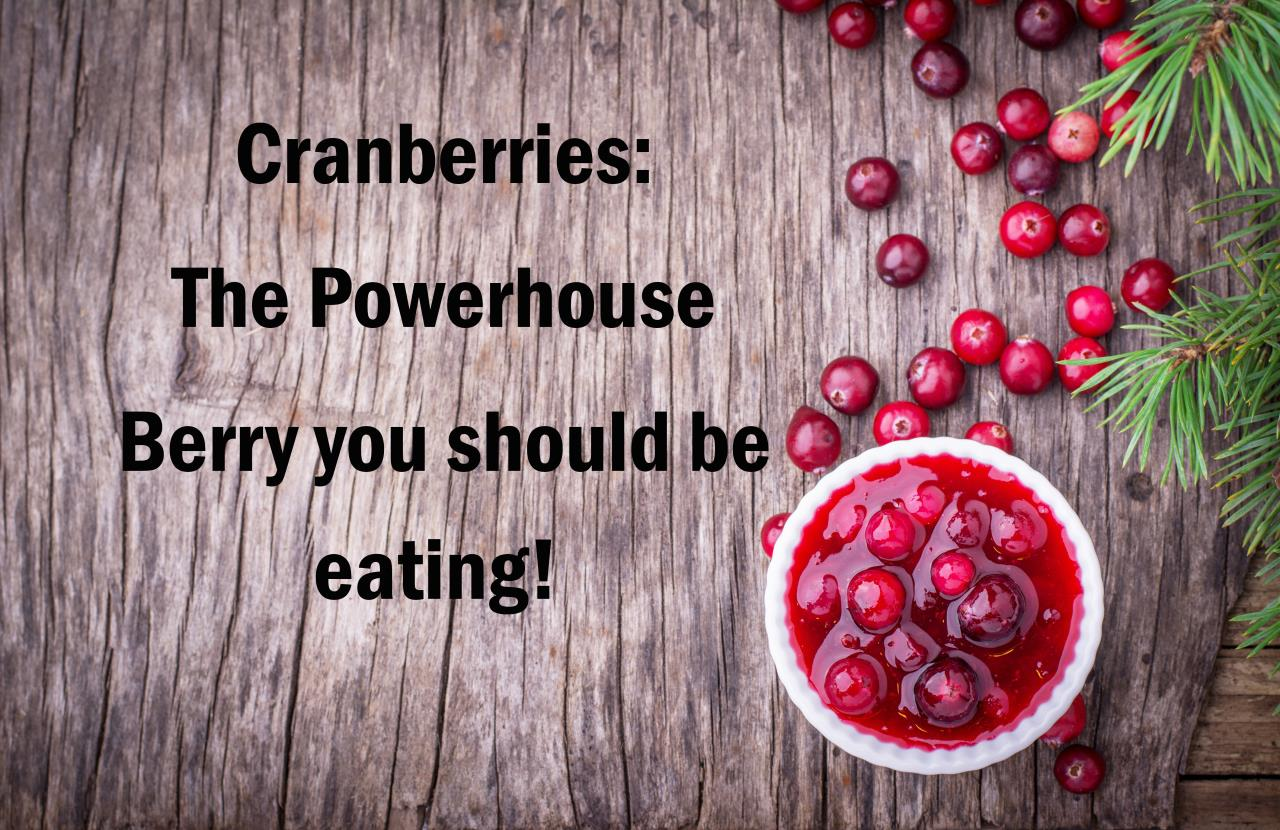 Cranberries - The Powerhouse Berry