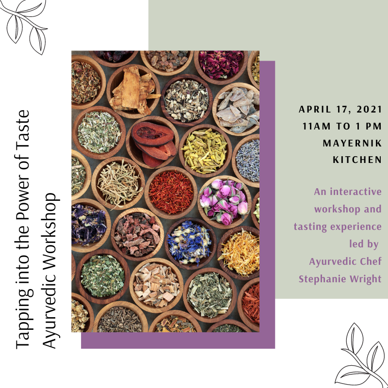 Tapping into the Power of Taste - Ayurvedic Workshop